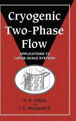 Cryogenic Two-Phase Flow: Applications to Large Scale Systems (Hardback)