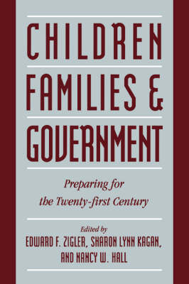 Children, Families, and Government: Preparing for the Twenty-First Century (Hardback)
