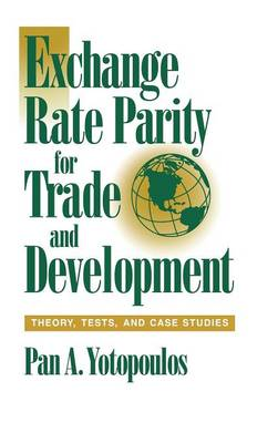 Exchange Rate Parity for Trade and Development: Theory, Tests, and Case Studies (Hardback)
