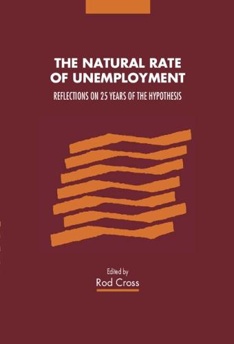 The Natural Rate of Unemployment: Reflections on 25 Years of the Hypothesis (Paperback)