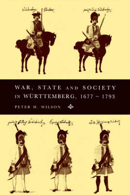 War, State and Society in Wurttemberg, 1677-1793 - Cambridge Studies in Early Modern History (Paperback)