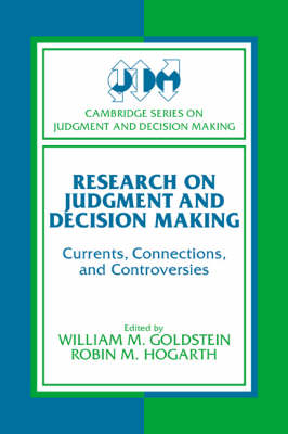 Cambridge Series on Judgment and Decision Making: Research on Judgment and Decision Making: Currents, Connections, and Controversies (Paperback)