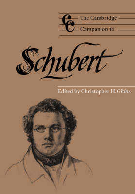 Cambridge Companions to Music: The Cambridge Companion to Schubert (Paperback)
