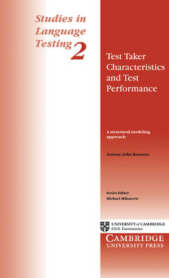 Test Taker Characteristics and Test Performance: A Structural Modeling Approach - Studies in Language Testing (Paperback)