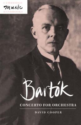 Bartok: Concerto for Orchestra - Cambridge Music Handbooks (Paperback)