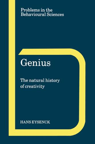Genius: The Natural History of Creativity - Problems in the Behavioural Sciences 12 (Paperback)