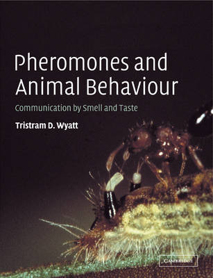 Pheromones and Animal Behaviour: Communication by Smell and Taste (Paperback)