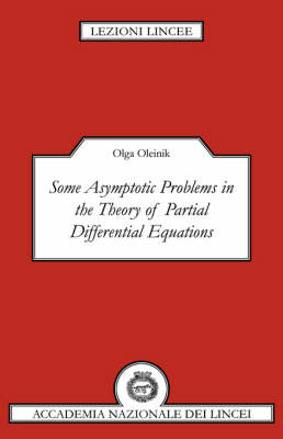 Some Asymptotic Problems in the Theory of Partial Differential Equations - Lezioni Lincee (Paperback)