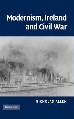 Modernism, Ireland and Civil War (Hardback)