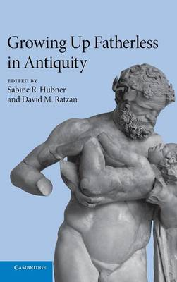 Growing Up Fatherless in Antiquity (Hardback)
