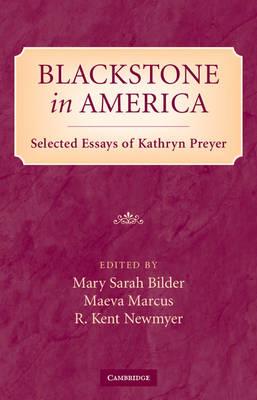 Blackstone in America: Selected Essays of Kathryn Preyer (Hardback)