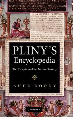 Pliny's Encyclopedia: The Reception of the Natural History (Hardback)