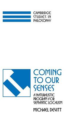 Coming to our Senses: A Naturalistic Program for Semantic Localism - Cambridge Studies in Philosophy (Hardback)