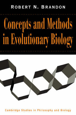 Concepts and Methods in Evolutionary Biology - Cambridge Studies in Philosophy and Biology (Hardback)