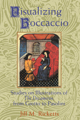 Visualizing Boccaccio: Studies on Illustrations of the Decameron, from Giotto to Pasolini - Cambridge Studies in New Art History and Criticism (Hardback)