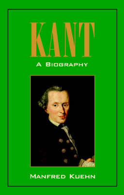 Kant: A Biography (Hardback)