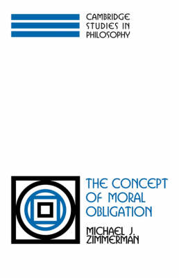 The Concept of Moral Obligation - Cambridge Studies in Philosophy (Hardback)