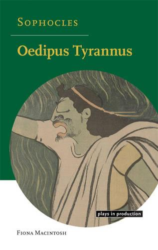 Plays in Production: Sophocles: Oedipus Tyrannus (Hardback)