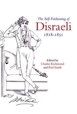 The Self-Fashioning of Disraeli, 1818-1851 (Hardback)