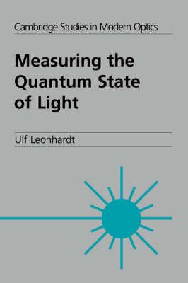 Measuring the Quantum State of Light - Cambridge Studies in Modern Optics 22 (Hardback)