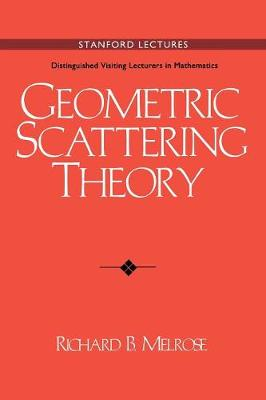 Stanford Lectures: Distinguished Visiting Lecturers in Mathematics: Geometric Scattering Theory Series Number 1 (Paperback)