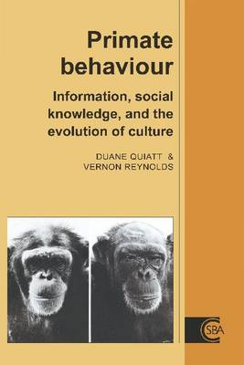 Cambridge Studies in Biological and Evolutionary Anthropology: Primate Behaviour: Information, Social Knowledge, and the Evolution of Culture Series Number 12 (Paperback)