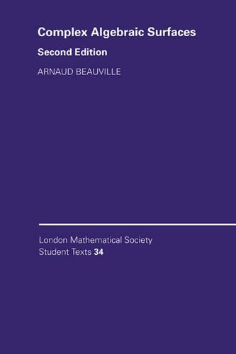 Complex Algebraic Surfaces - London Mathematical Society Student Texts 34 (Paperback)
