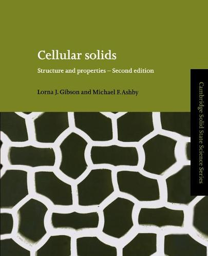 Cambridge Solid State Science Series: Cellular Solids: Structure and Properties (Paperback)
