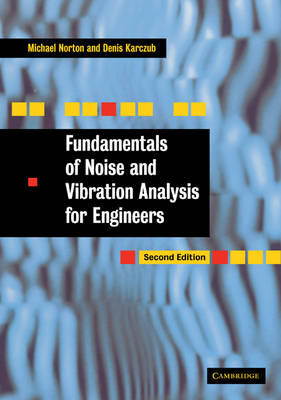 Fundamentals of Noise and Vibration Analysis for Engineers (Paperback)