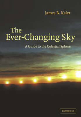The Ever-Changing Sky: A Guide to the Celestial Sphere (Paperback)