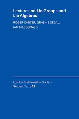 Lectures on Lie Groups and Lie Algebras - London Mathematical Society Student Texts 32 (Paperback)