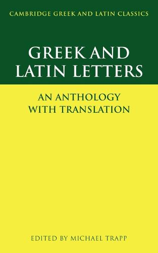 Greek and Latin Letters: An Anthology with Translation - Cambridge Greek and Latin Classics (Paperback)