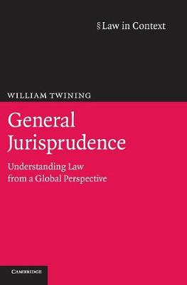 General Jurisprudence: Understanding Law from a Global Perspective - Law in Context (Hardback)