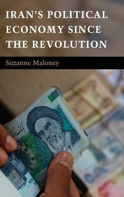 Iran's Political Economy since the Revolution (Hardback)