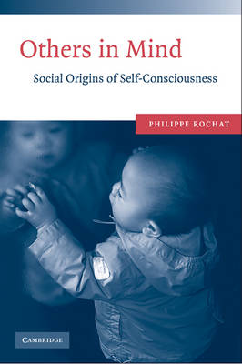 Others in Mind: Social Origins of Self-Consciousness (Hardback)