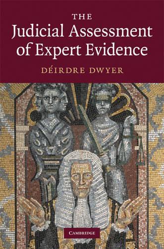 The Judicial Assessment of Expert Evidence (Hardback)