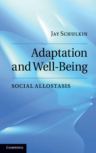 Adaptation and Well-Being: Social Allostasis (Hardback)