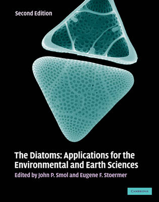 The Diatoms: Applications for the Environmental and Earth Sciences (Hardback)