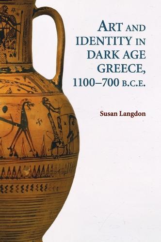 Art and Identity in Dark Age Greece, 1100-700 BC (Hardback)