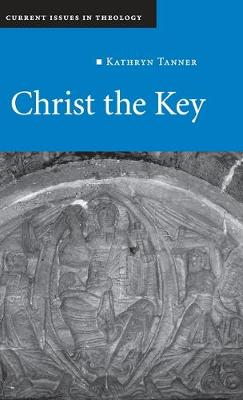 Christ the Key - Current Issues in Theology 7 (Hardback)