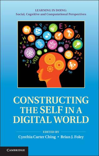 Constructing the Self in a Digital World - Learning in Doing: Social, Cognitive and Computational Perspectives (Hardback)
