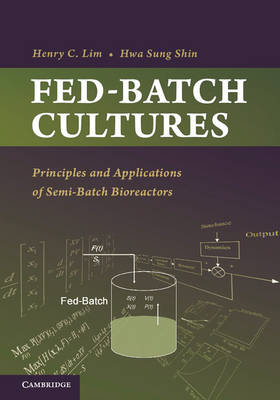 Fed-Batch Cultures: Principles and Applications of Semi-Batch Bioreactors - Cambridge Series in Chemical Engineering (Hardback)