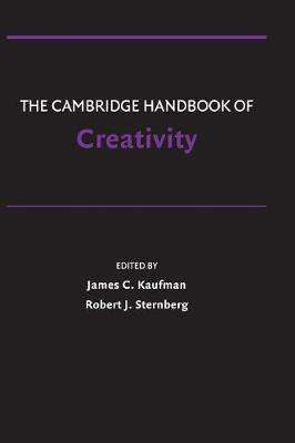 The Cambridge Handbook of Creativity - Cambridge Handbooks in Psychology (Hardback)