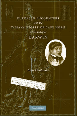 European Encounters with the Yamana People of Cape Horn, before and after Darwin (Hardback)