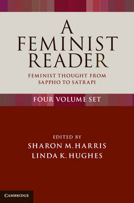 A Feminist Reader 4 Volume Set: Feminist Thought from Sappho to Satrapi (Hardback)