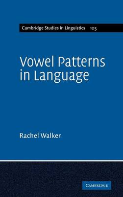 Cambridge Studies in Linguistics: Vowel Patterns in Language (Hardback)