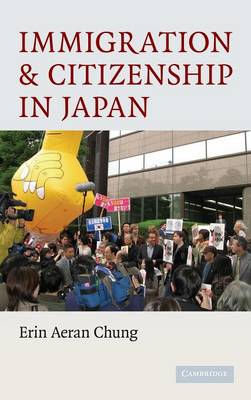 Immigration and Citizenship in Japan (Hardback)