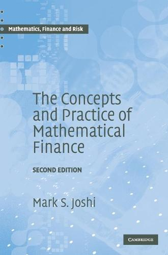 The Concepts and Practice of Mathematical Finance - Mathematics, Finance and Risk (Hardback)