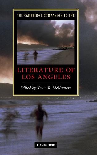 The Cambridge Companion to the Literature of Los Angeles - Cambridge Companions to Literature (Hardback)