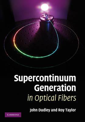 Supercontinuum Generation in Optical Fibers (Hardback)